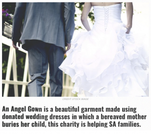 An Angel Gown™ is a beautiful garment made using donated wedding dresses in which a bereaved mother buries her child, this charity is helping SA families.